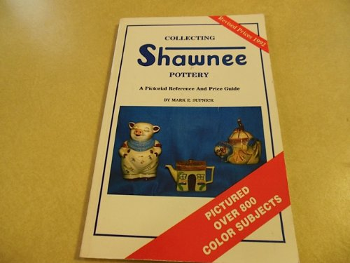 Collecting Shawnee Pottery: Supnick, Mark E.;