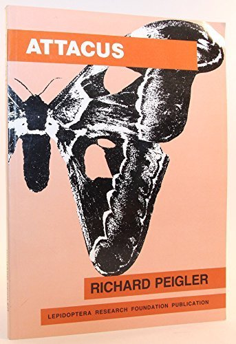 Attacus: A Revision of the Indo-Australian Genus: Richard Steven Peigler
