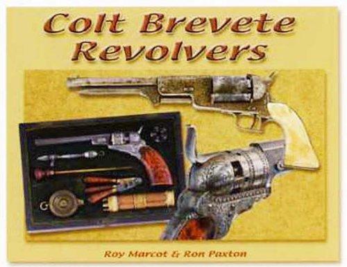 COLT BREVETE REVOLVERS: Marcot, Roy M.