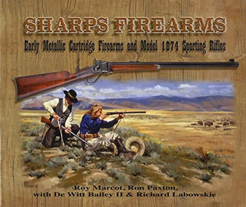 SHARPS FIREARMS: EARLY METALLIC CARTRIDGE FIREARMS AND: Marcot, Roy and
