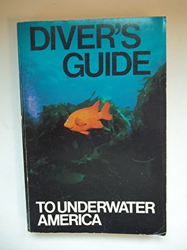 Diver's Guide to Underwater America: Kelley, Kate; Shobe, John