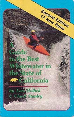 9780961152406: A Guide to the Best Whitewater in the State of California