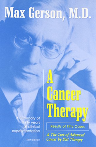 9780961152628: A Cancer Therapy: Results of Fifty Cases and the Cure of Advanced Cancer by Diet Therapy