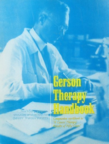 9780961152642: Gerson Therapy Handbook Companion workbook to 'A cancer therapy: Results of fifty cases'