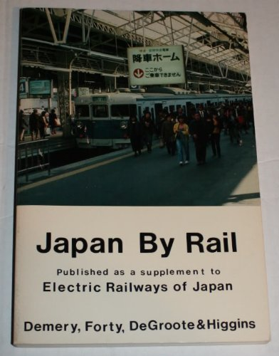 9780961153809: Japan by Rail: Published As a Supplement to Electric Railways of Japan