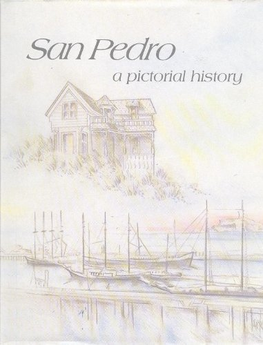 San Pedro: A Pictorial History: Silka, Henry P.
