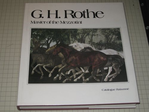 9780961157005: G.H. Rothe : Master of the Mezzotint