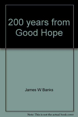200 YEARS FROM GOOD HOPE: James. W. Banks