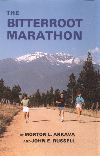 Bitterroot Marathon: Morton J. Arkava