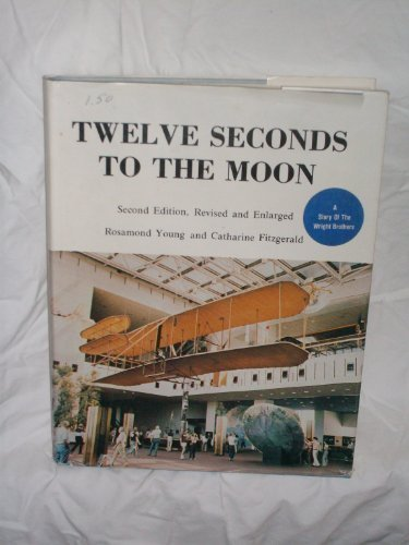 Twelve Seconds to the Moon; A Story of the Wright Brothers