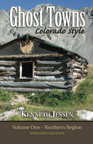 Ghost Towns, Colorado Style: Northern Region: Jessen, Kenneth