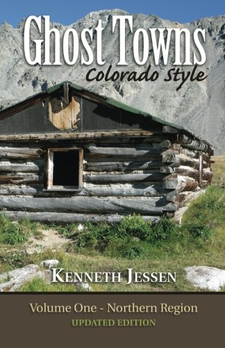 9780961166281: Ghost Towns, Colorado Style: Northern Region (Volume 1)
