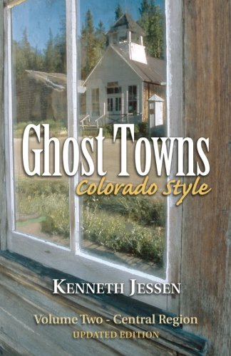 9780961166298: Ghost Towns, Colorado Style Volume Two: Central Region (updated edition)