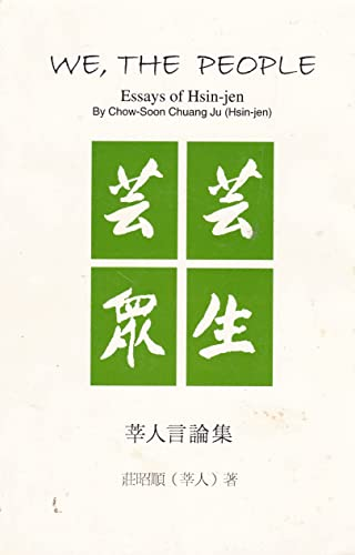WE, THE PEOPLE: ESSAYS OF HSIN-JEN: Chow-soon Chuang Ju