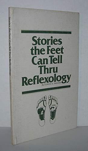 9780961180409: Stories That Feet Can Tell Thru Reflexology