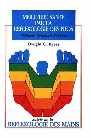 9780961180447: Meilleure Sante Par LA Reflexologie Des Pieds