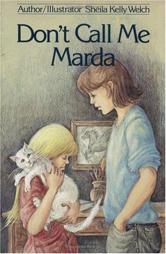 Don't Call Me Marda: Welch, Sheila Kelly