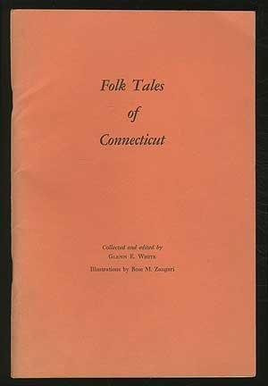 Folk Tales of Connecticut: Glenn E. White,