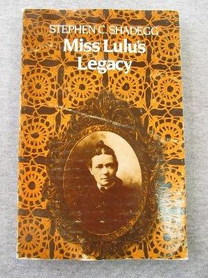 Miss Lulu's Legacy: Shadegg, Stephen