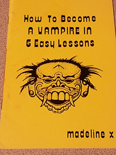 9780961194437: How to Become a Vampire in Six Easy Lessons