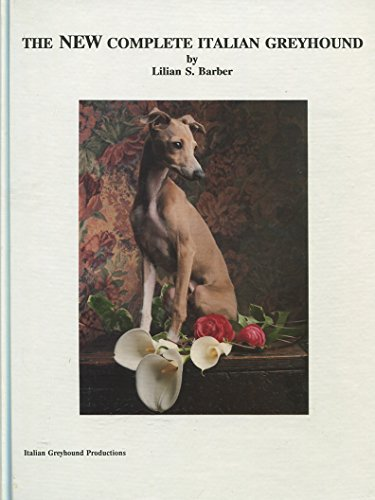 9780961198626: Title: The new complete Italian greyhound