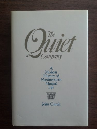 9780961201005: The Quiet Company: A Modern History of Northwestern Mutual Life