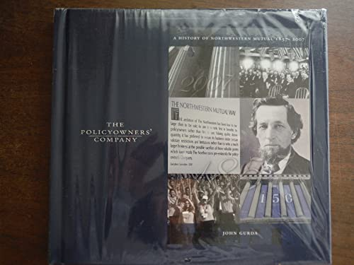 9780961201012: The Policyowners' Company: A History of Northwestern Mutual, 1857-2007