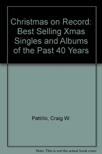 9780961204402: Christmas on Record: Best Selling Xmas Singles and Albums of the Past 40 Years
