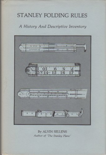 9780961206833: Stanley Folding Rules, A History And Descriptive Inventory