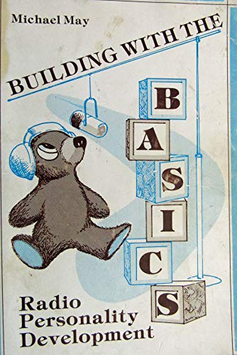 9780961207403: Building With the Basics Radio Personality Development