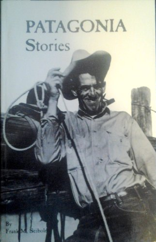 Patagonia Stories: Frank M. Seibold