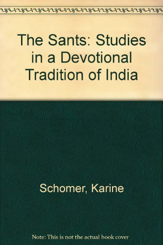 9780961220808: The Sants: Studies in a Devotional Tradition of India