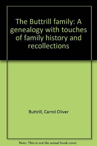 9780961221409: The Buttrill family: A genealogy with touches of family history and recollections