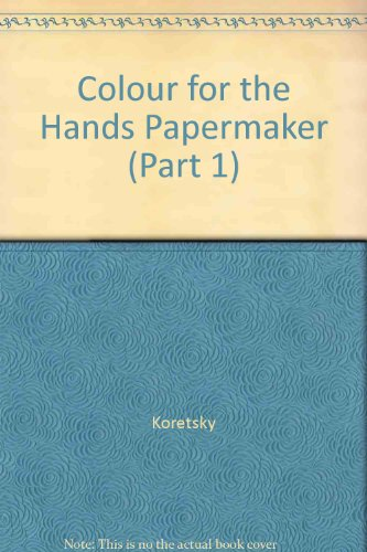 9780961221614: Colour for the Hands Papermaker