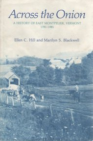 9780961222208: Across the Onion: A history of East Montpelier, Vermont, 1781 to 1981