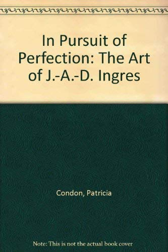 In Pursuit of Perfection: The Art of: Condon, Patricia