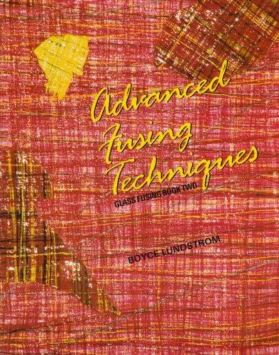 9780961228217: Advanced Fusing Techniques (Glass Fusing, Book 2)