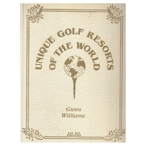 9780961229405: Title: Unique Golf Resorts of the World