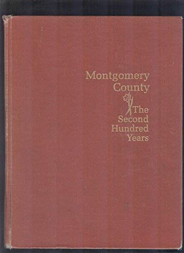 9780961241803: Montgomery County, the second hundred years