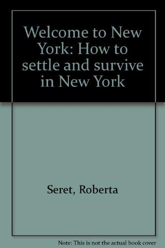 9780961243203: Welcome to New York: How to settle and survive in New York