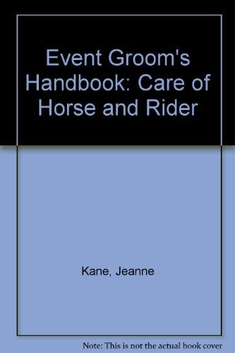 9780961249021: Event Groom's Handbook: Care of Horse and Rider