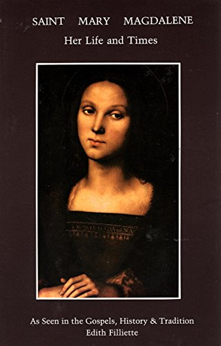 Saint Mary Magdalene: Her Life and Times,: Edith Filliette