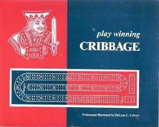 9780961254810: Play Winning Cribbage
