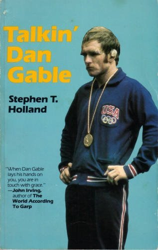 Talkin' Dan Gable: Holland, Stephen T.