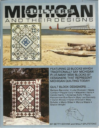 Michigan Quilters and Their Designs (0961260823) by Betty Boyink