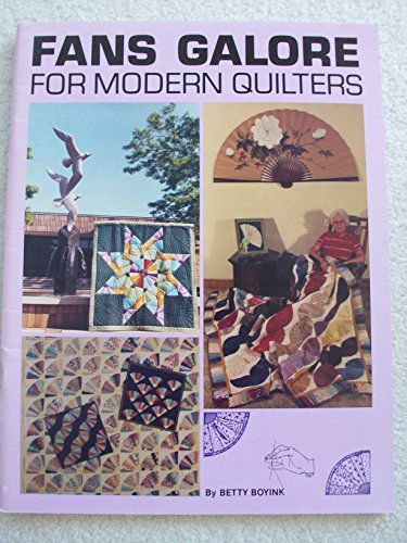 Fans Galore for Modern Quilters (0961260882) by Betty Boyink