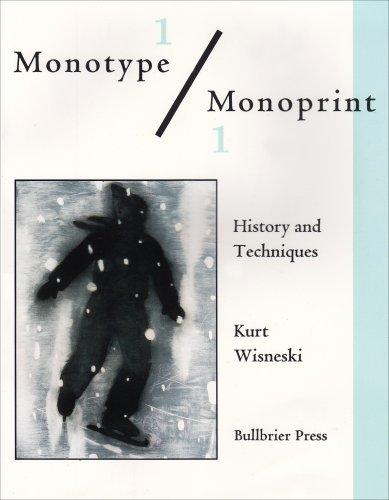 Monotype/Monoprint: History and Techniques: Kurt Wisneski