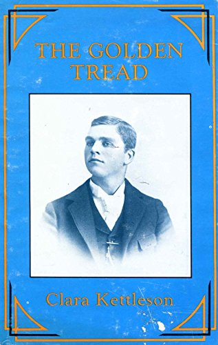 THE GOLDEN TREAD: Kettleson, Clara