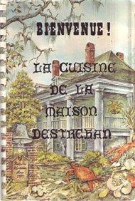 9780961265601: Bienvenue! La Cuisine de la Maison Destrehan