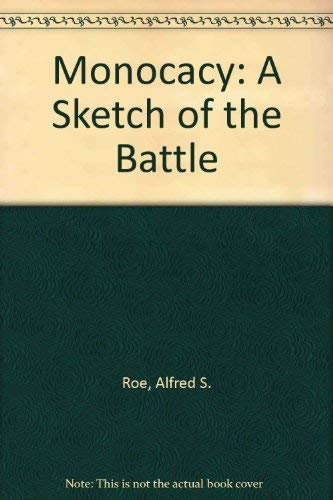 9780961267056: Monocacy: A Sketch of the Battle